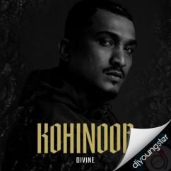 Kohinoor song download by Divine