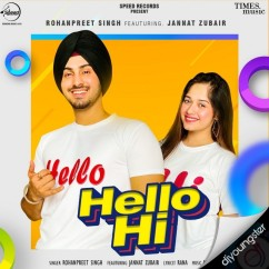 Hello Hi song download by Rohanpreet Singh