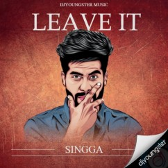 Leave It song download by Singga