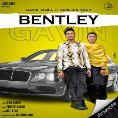 Bentley song download by Gavin Aujla