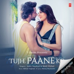 Tujhe Paane Ko song download by Jubin Nautiyal