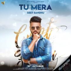 Tu Mera song download by Geet Sandhu