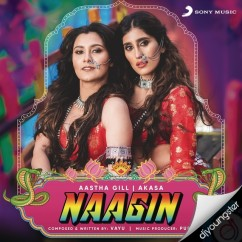 Naagin song download by Aastha Gill