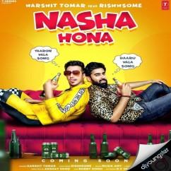 Nasha Hona song download by Harshit Tomar