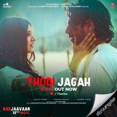 Thodi Jagah song download by Arijit Singh