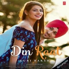 Din Raat song download by Guri Baksh