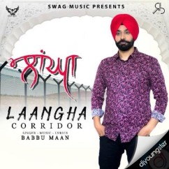 Laangha (Corridor) song download by Babbu Maan