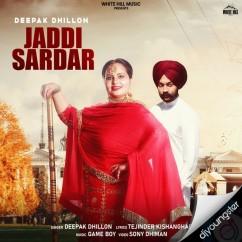 Jaddi Sardar song download by Deepak Dhillon