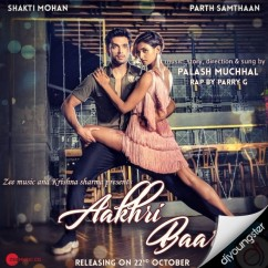 Aakhri Baar song download by Palash Muchhal