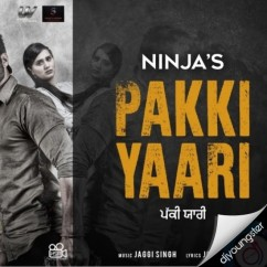 Pakki Yaari song download by Ninja