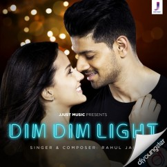 Dim Dim Light song download by Rahul Jain
