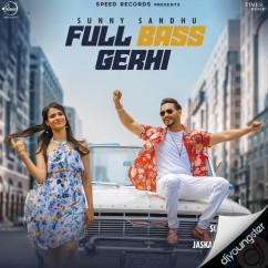 Full Bass Gerhi song download by Sunny Sandhu