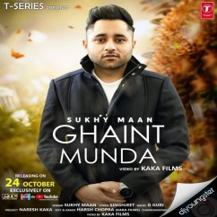 Ghaint Munda song download by Sukhy Maan