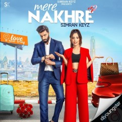 Mere Nakhre song download by Simran Keyz