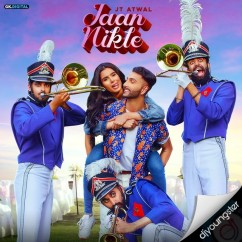 Jaan Nikle song download by JT Atwal
