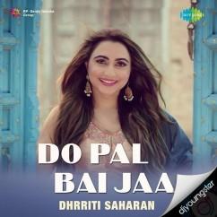 Do Pal Beh Ja Kol Ve song download by Dhrriti Saharan