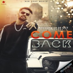 Come Back song download by Preet Randhawa