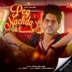 Peg Nachda song download by Jass Bajwa