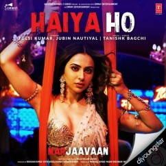 Haiya Ho song download by Tulsi Kumar