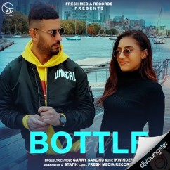 Bottle song download by Garry Sandhu