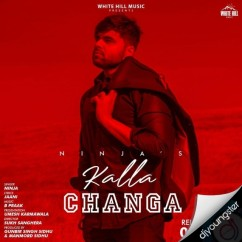 Kalla Changa song download by Ninja