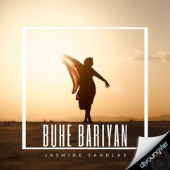 Buhe Bariyan song download by Jasmine Sandlas