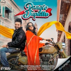 Rangle Dupatte song download by Dilpreet Dhillon