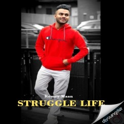 Struggle Life song download by Romey Maan
