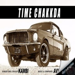 Time Chakkda song download by Kambi Rajpuria