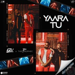 Yaara Tu song download by The Prophec