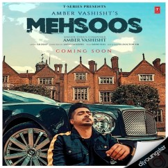 Mehsoos song download by Amber Vashisht