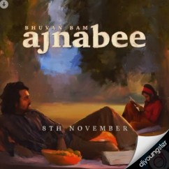 Ajnabee song download by Bhuvan Bam