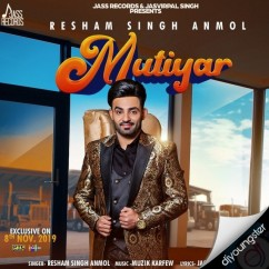Mutiyar song download by Resham Anmol