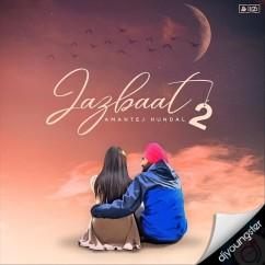 Jazbaat 2 song download by Amantej Hundal