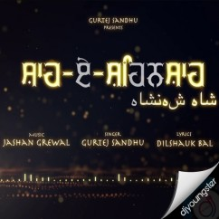 Shah E Shahanshah song download by Gurtej Sandhu