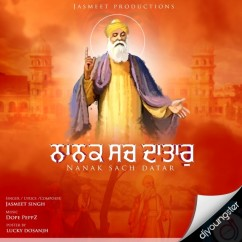 Nanak Sach Datar song download by Jasmeet Singh
