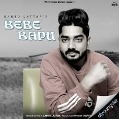 Bebe Baapu song download by Babbu Lattar