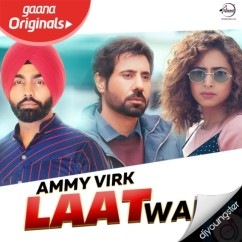 Laat Wargi song download by Ammy Virk