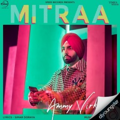 Mitraa song download by Ammy Virk