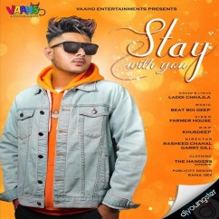 Stay With You song download by Laddi Chhajla