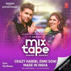 Crazy Habibi Enni Soni song download by Guru Randhawa
