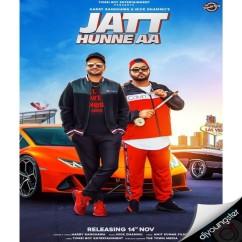Jatt Hunne Aa song download by Harry Randhawa