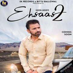 Ehsaas 2 song download by Sheera Jasvir