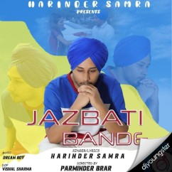 Jazbati Bande song download by Harinder Samra