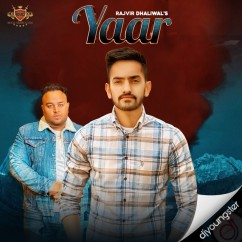 Yaar song download by Rajvir Dhaliwal