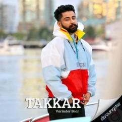 Takkar song download by Varinder Brar