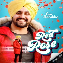 Red Rose song download by Gur Sarabha