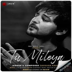 Tu Mileya song download by Darshan Raval