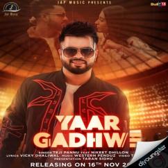 Yaar Gadhwe song download by Teji Pannu