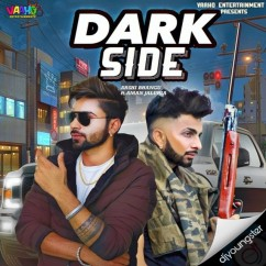 Dark Side song download by Arshi Bhangu
